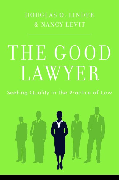 the good lawyer seeking quality in the practice of law